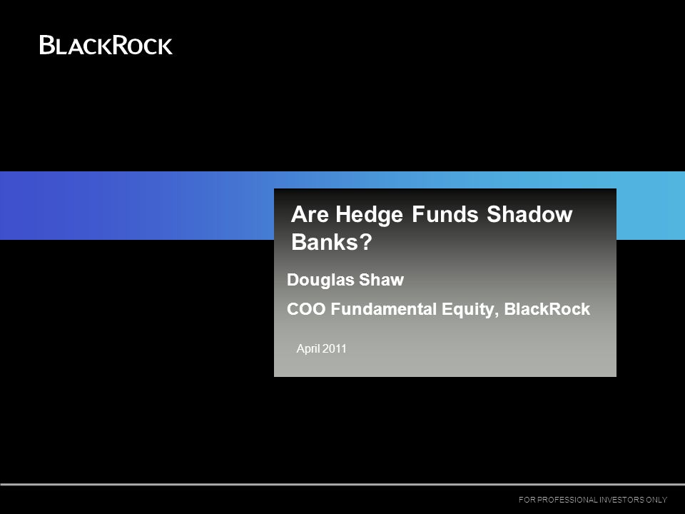 Are Hedge Funds Shadow Banks