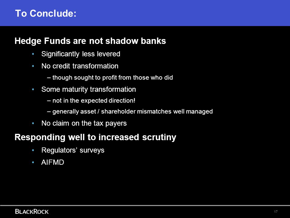 To Conclude: Hedge Funds are not shadow banks