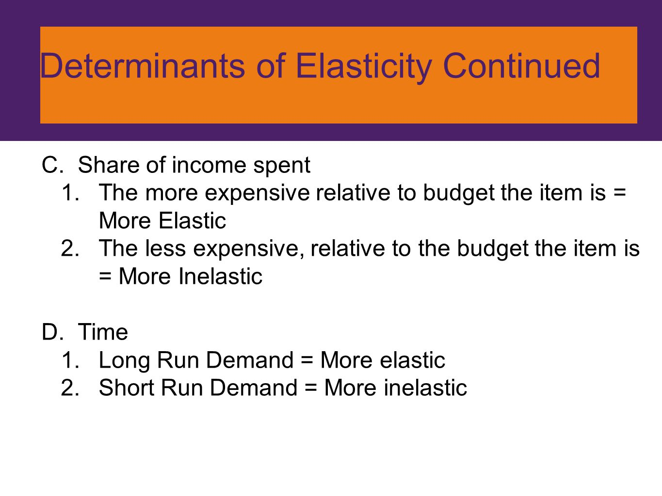 Determinants of Elasticity Continued