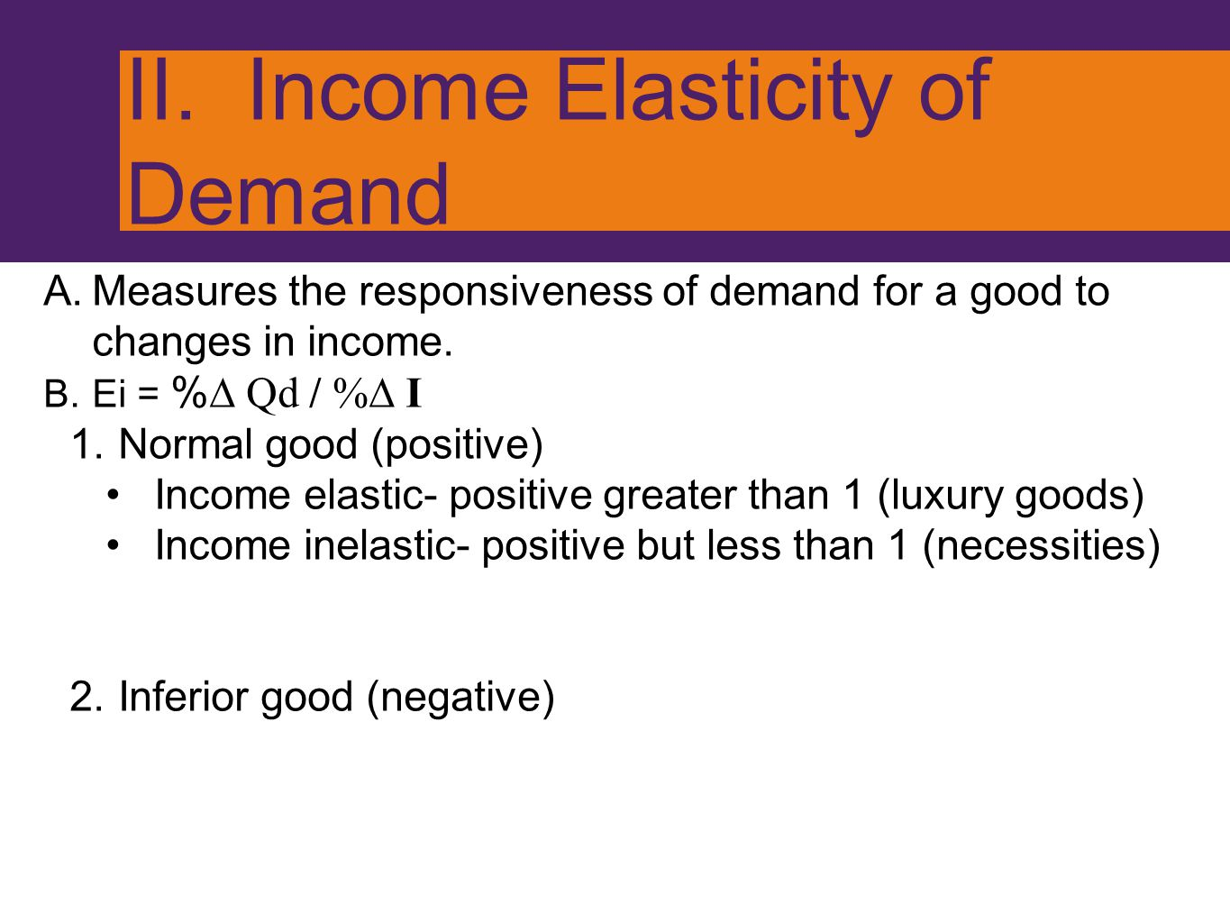 II. Income Elasticity of Demand