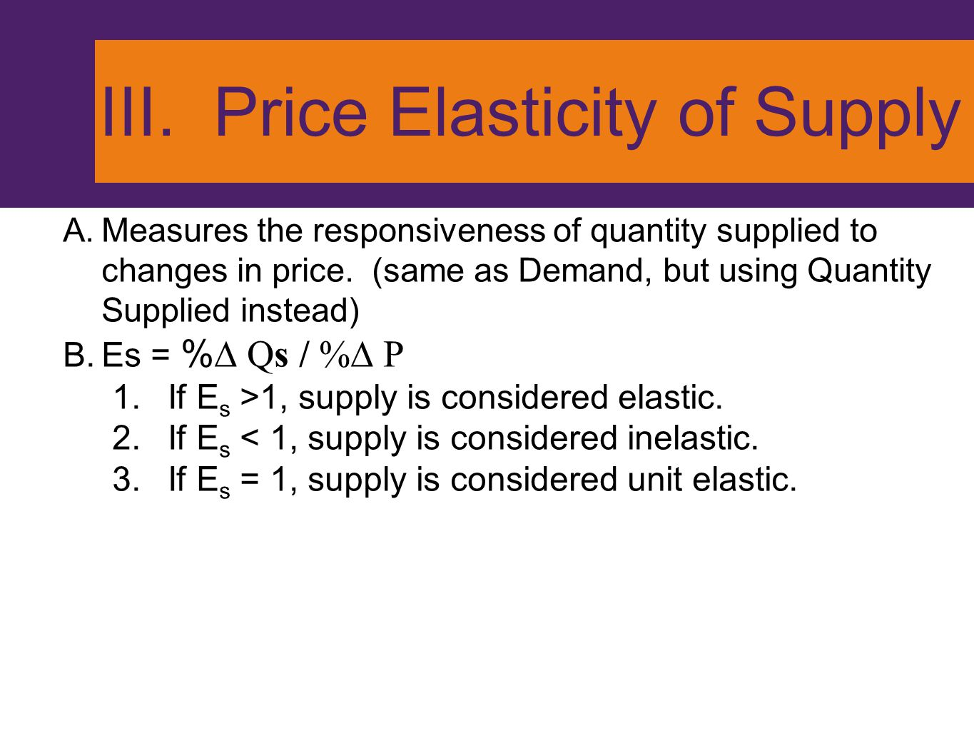 III. Price Elasticity of Supply