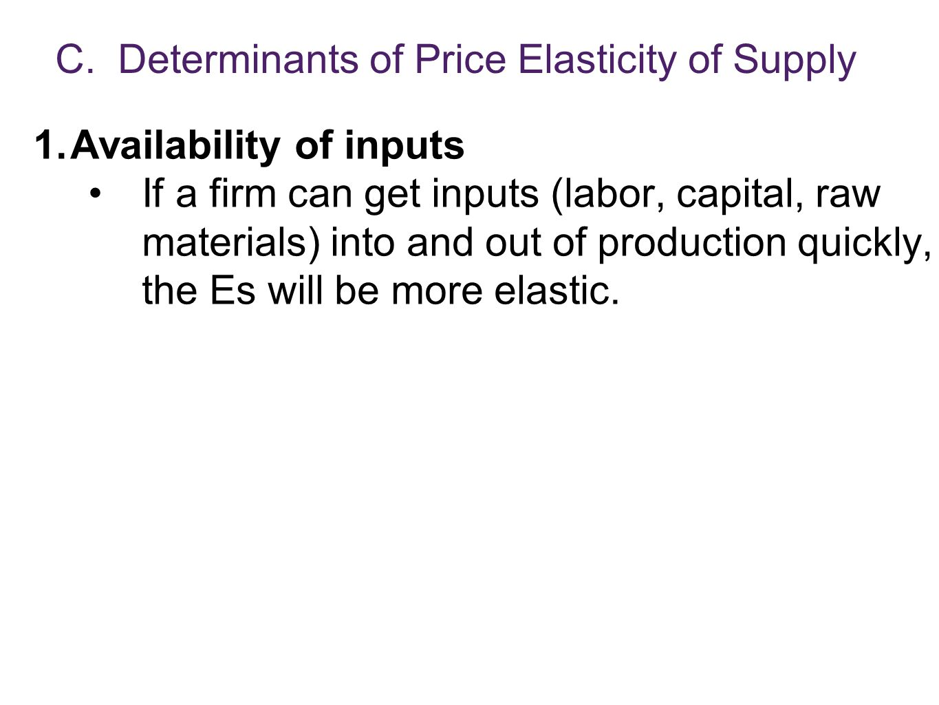 C. Determinants of Price Elasticity of Supply