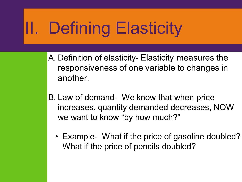II. Defining Elasticity