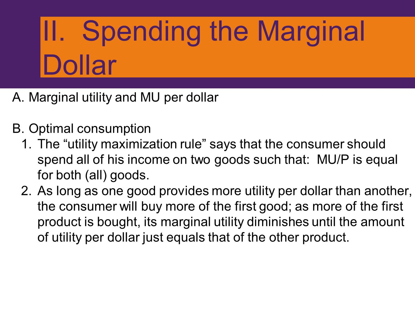 II. Spending the Marginal Dollar