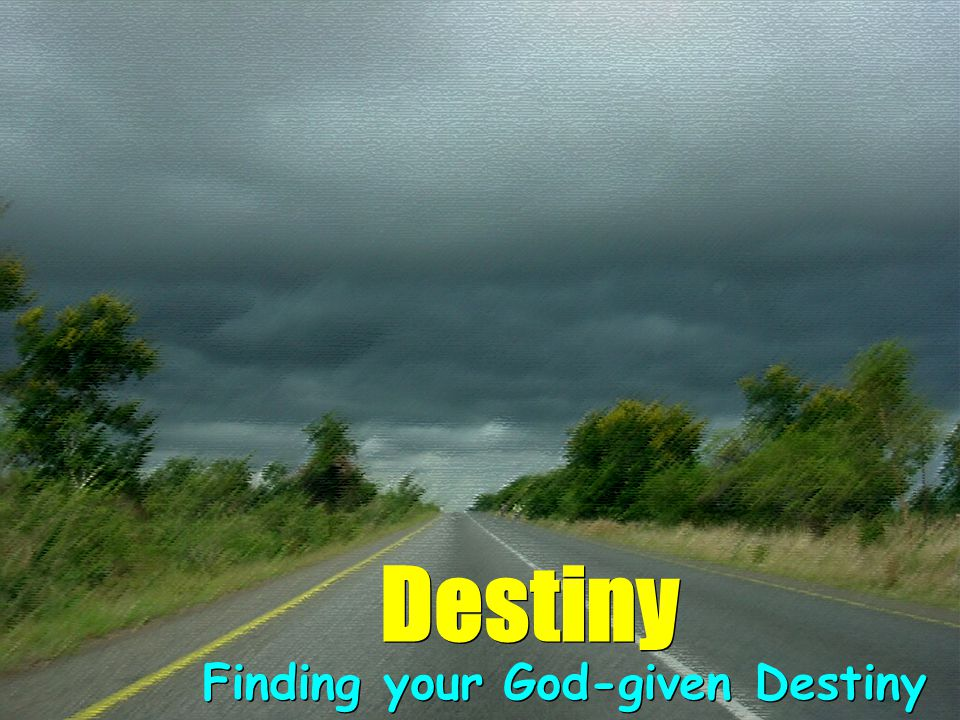 Finding your God-given Destiny