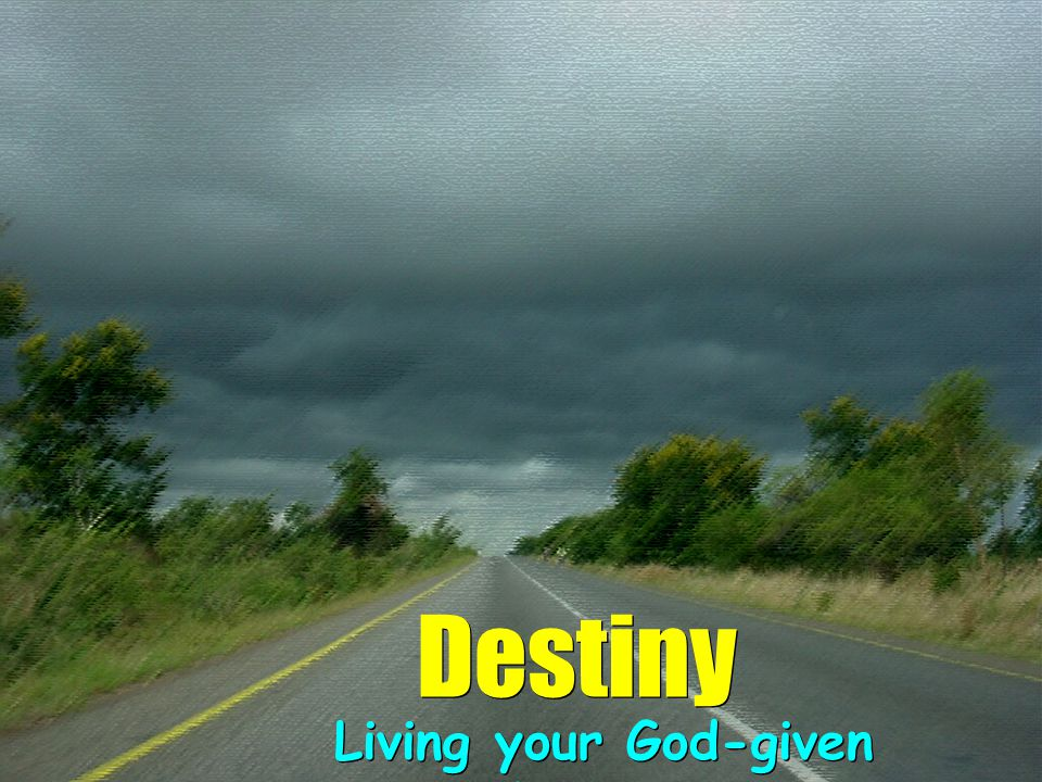 Living your God-given Destiny