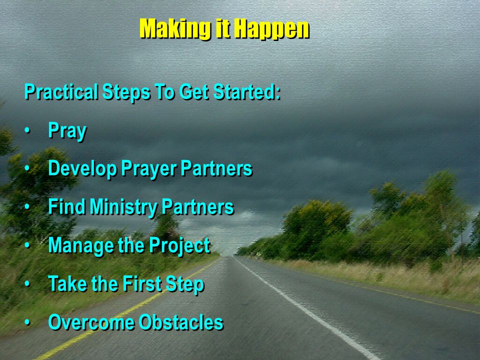 Making it Happen Practical Steps To Get Started: Pray