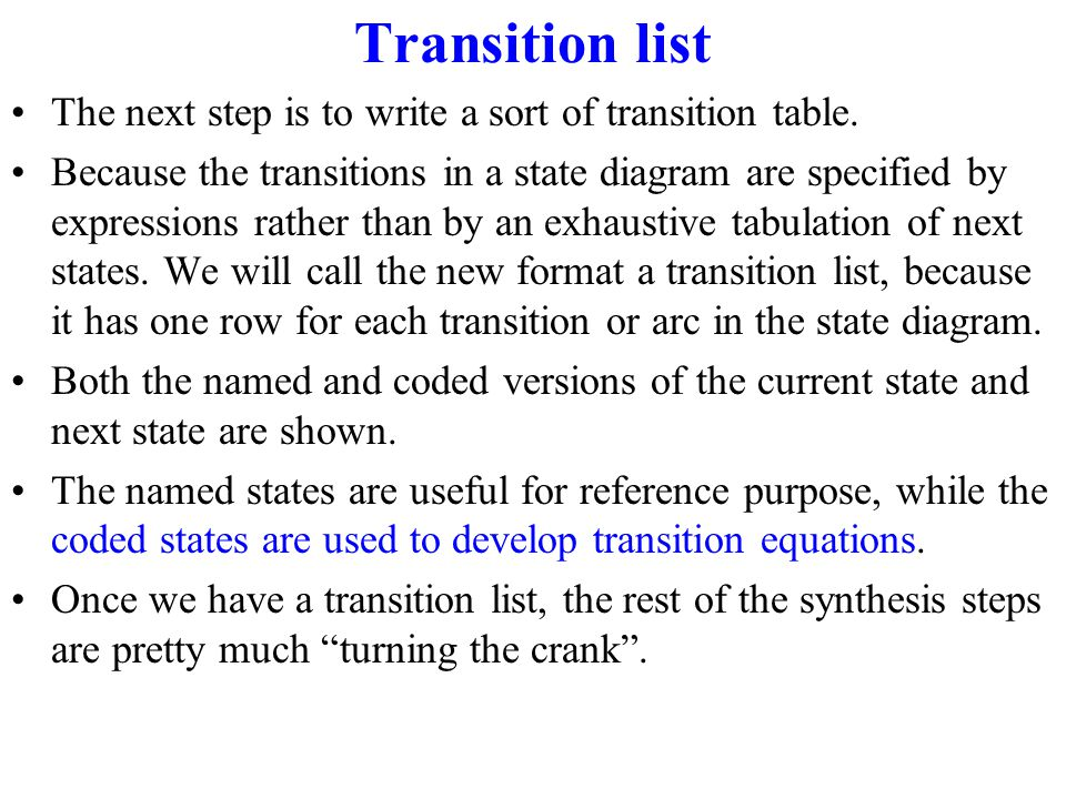 Transition list The next step is to write a sort of transition table.