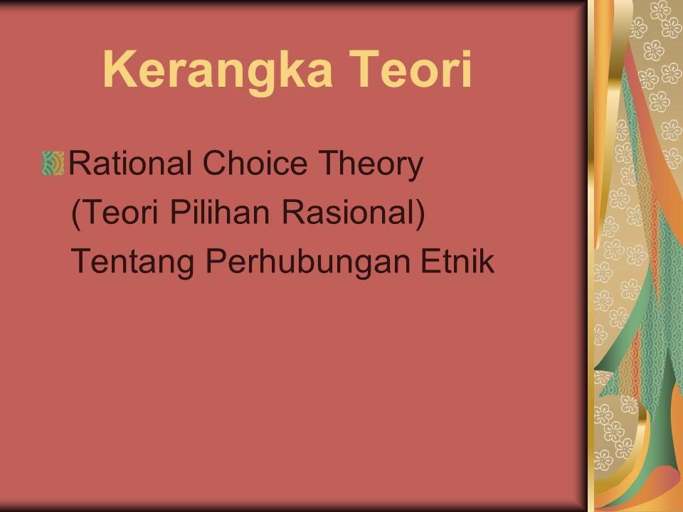 Kerangka Teori Rational Choice Theory (Teori Pilihan Rasional)