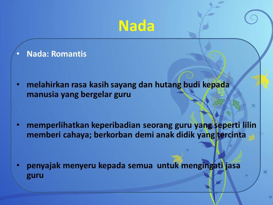 Nada Nada: Romantis. melahirkan rasa kasih sayang dan hutang budi kepada manusia yang bergelar guru.