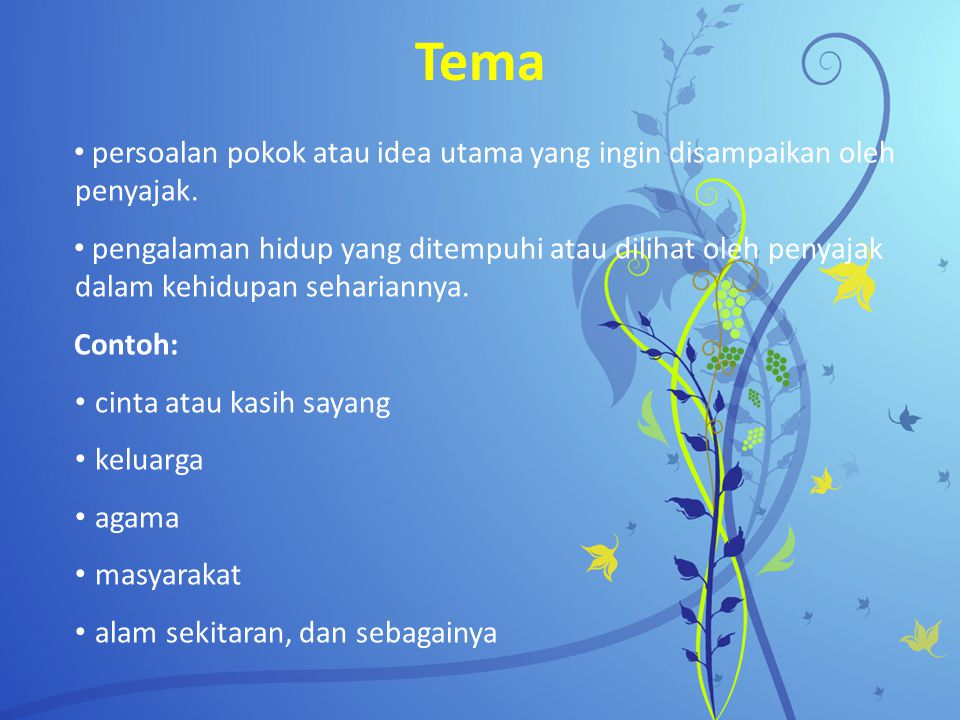 Tema persoalan pokok atau idea utama yang ingin disampaikan oleh penyajak.