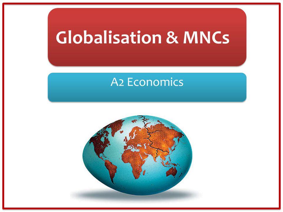 Globalisation & MNCs A2 Economics
