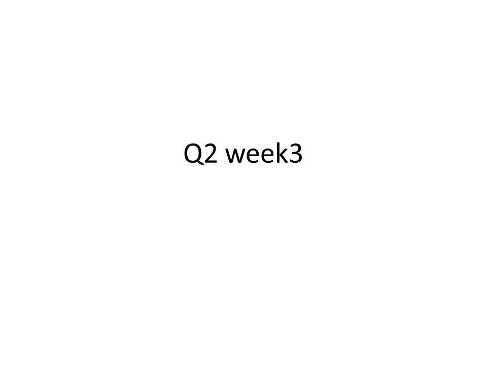 Q2 week3