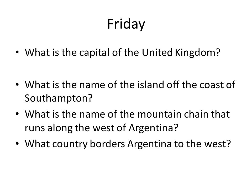 Friday What is the capital of the United Kingdom