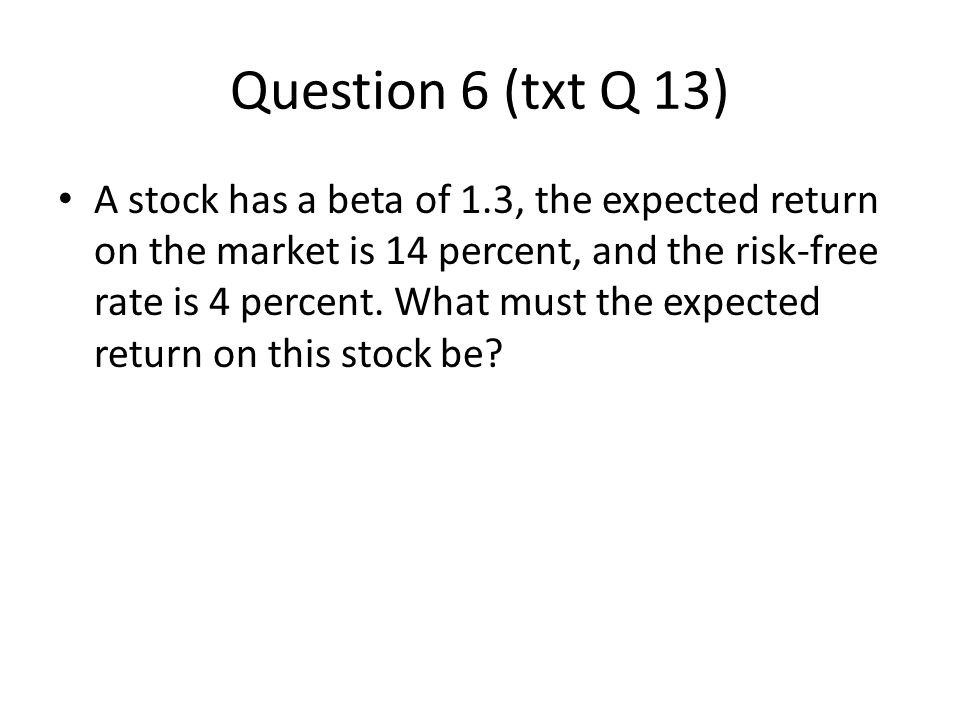 Question 6 (txt Q 13)