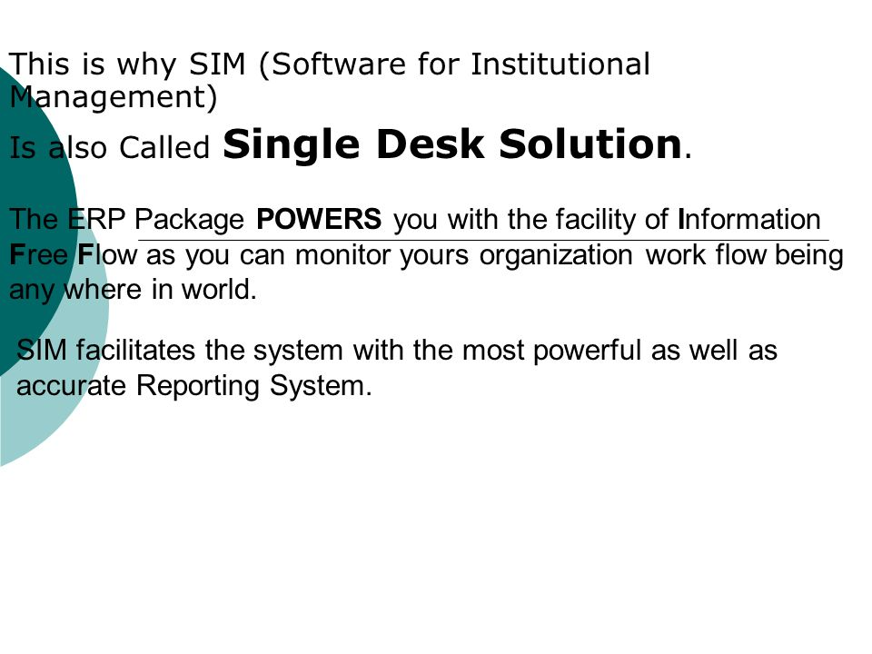 This is why SIM (Software for Institutional Management)