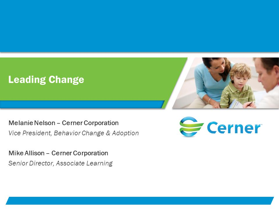 Leading Change Melanie Nelson – Cerner Corporation