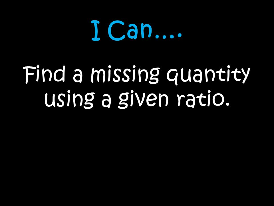 Find a missing quantity using a given ratio.