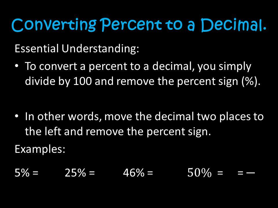 Converting Percent to a Decimal.
