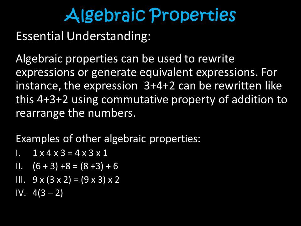 Algebraic Properties Essential Understanding: