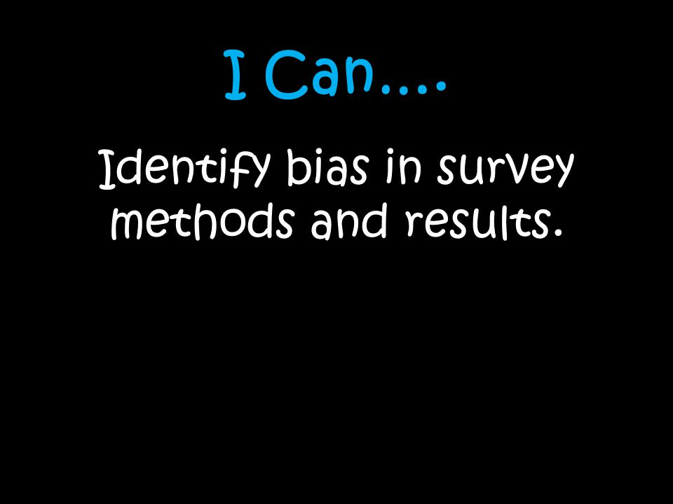 Identify bias in survey methods and results.