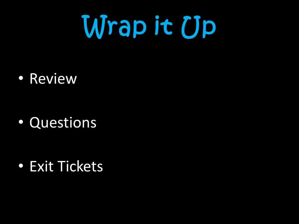 Wrap it Up Review Questions Exit Tickets