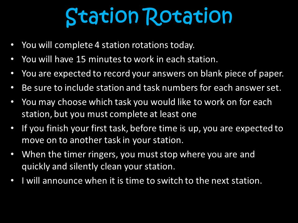 Station Rotation You will complete 4 station rotations today.