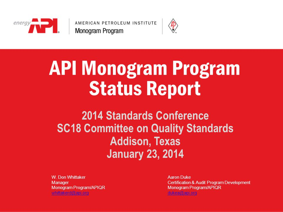 API Monogram Program Status Report