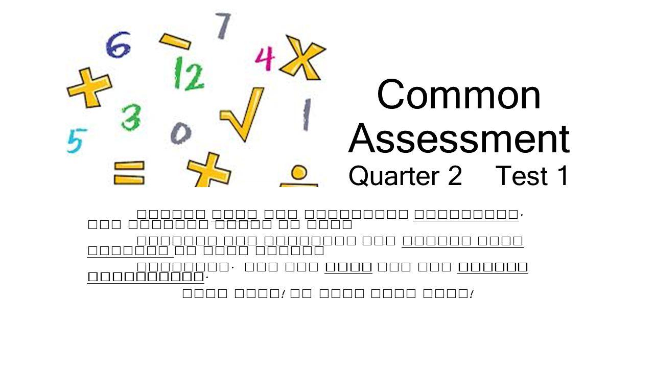 Common Assessment Quarter 2 Test 1