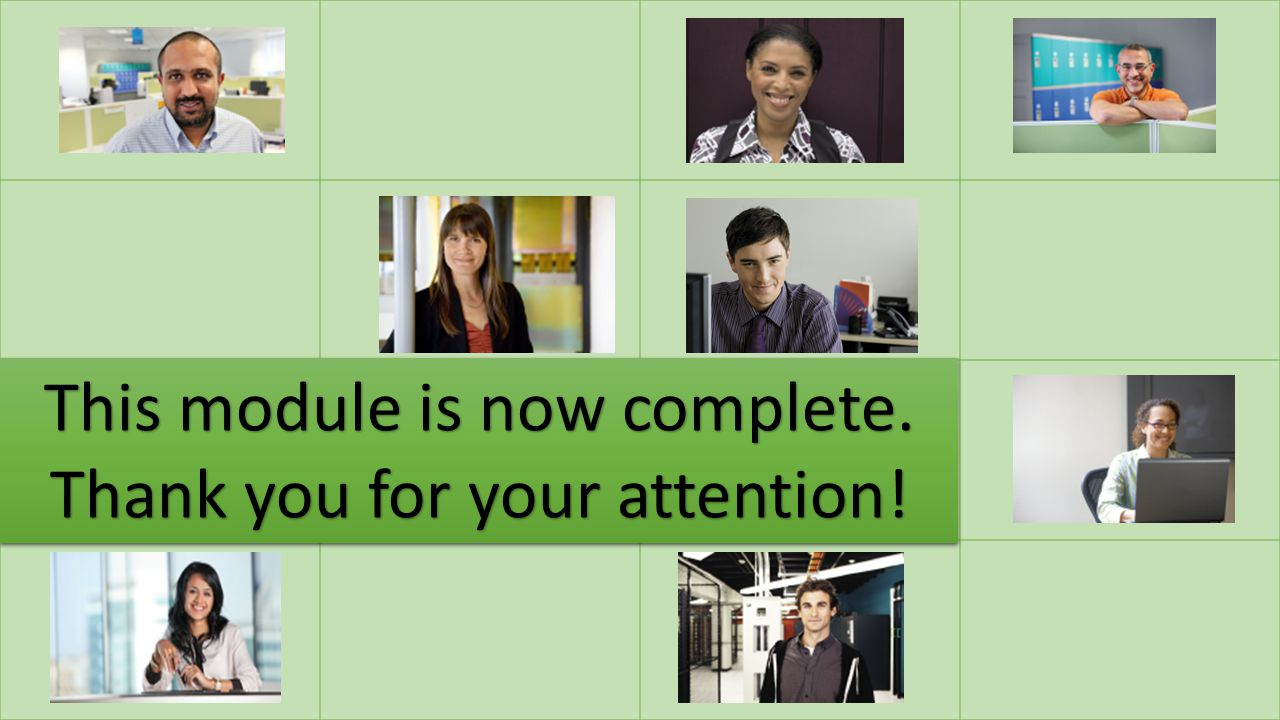 This module is now complete. Thank you for your attention!