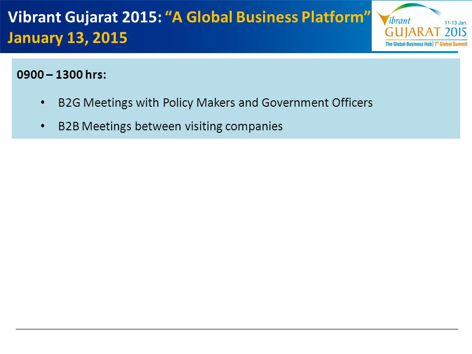 Vibrant Gujarat 2015: A Global Business Platform January 13, 2015