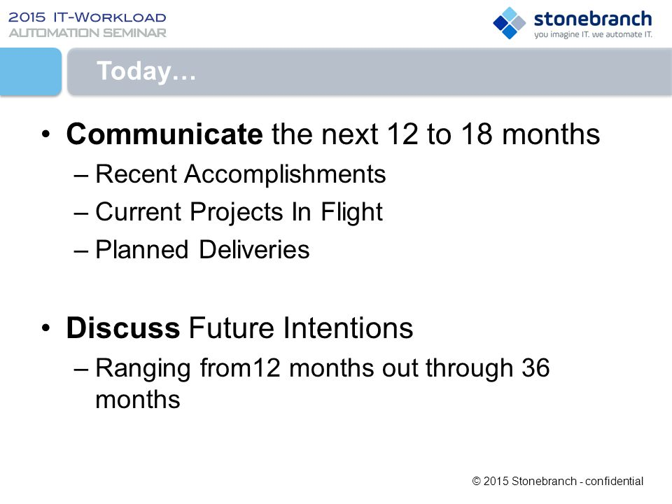 Communicate the next 12 to 18 months