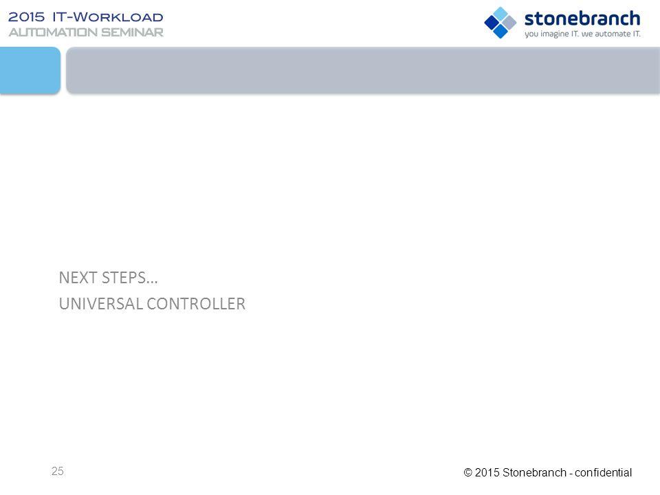 NEXT STEPS… UNIVERSAL CONTROLLER