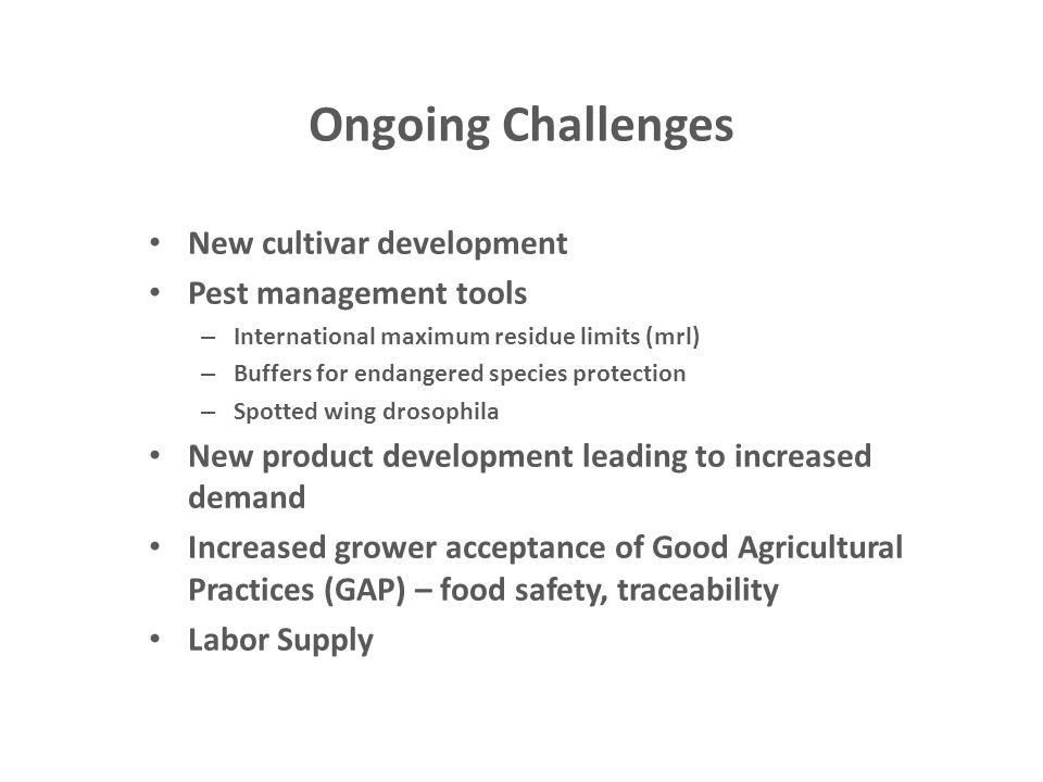 Ongoing Challenges New cultivar development Pest management tools