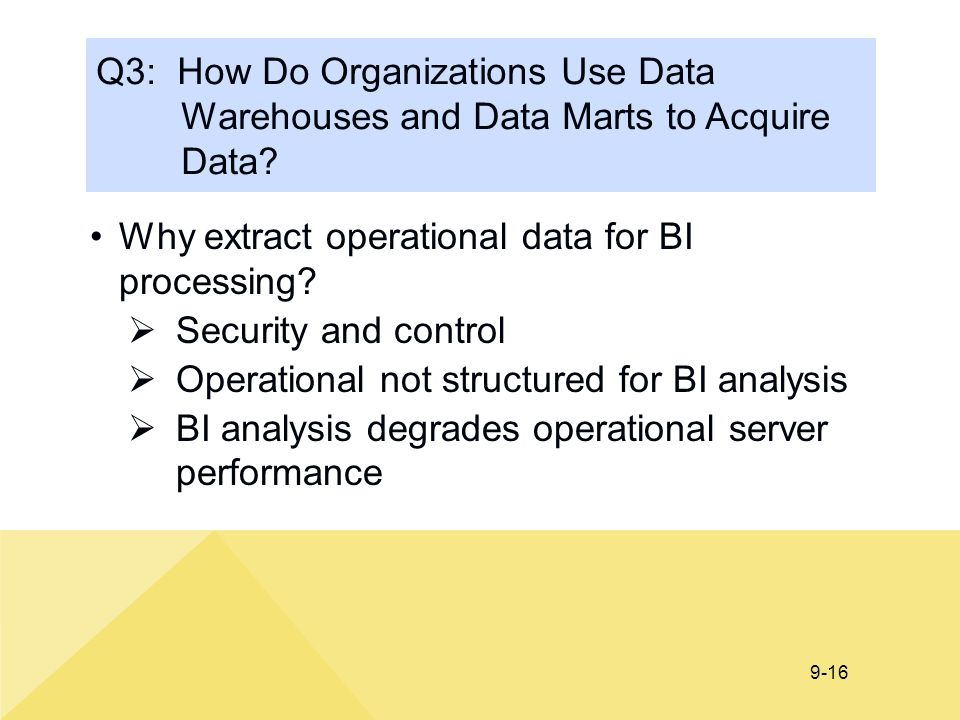 Why extract operational data for BI processing Security and control