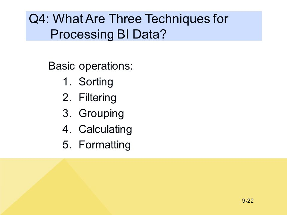 Q4: What Are Three Techniques for Processing BI Data