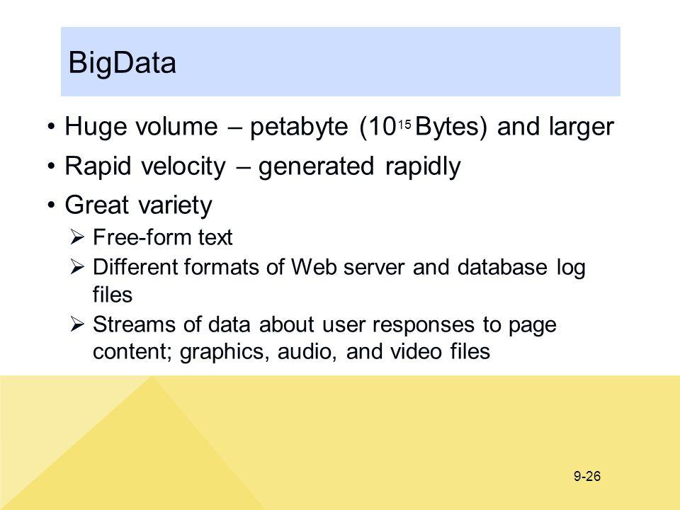 BigData Huge volume – petabyte (1015 Bytes) and larger