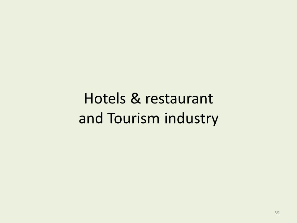 Hotels & restaurant and Tourism industry