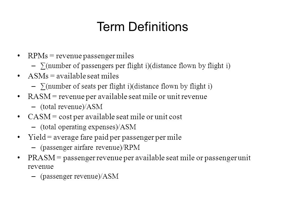 Term Definitions RPMs = revenue passenger miles