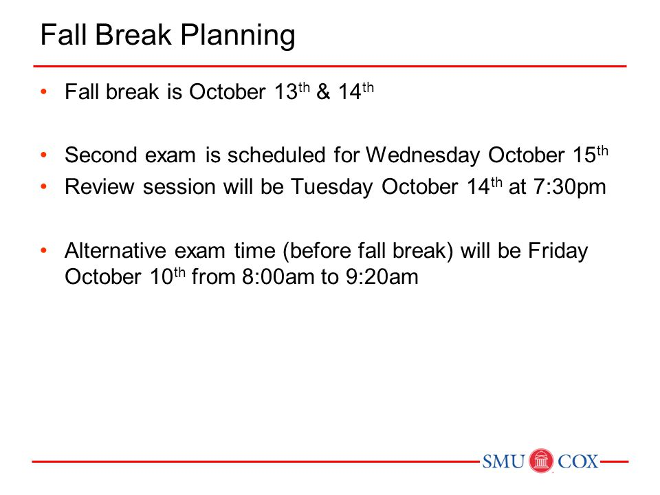 Fall Break Planning Fall break is October 13th & 14th