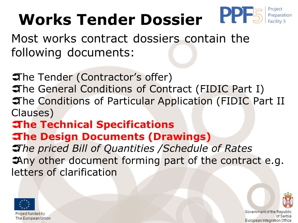 Works Tender Dossier Most works contract dossiers contain the following documents: The Tender (Contractor's offer)
