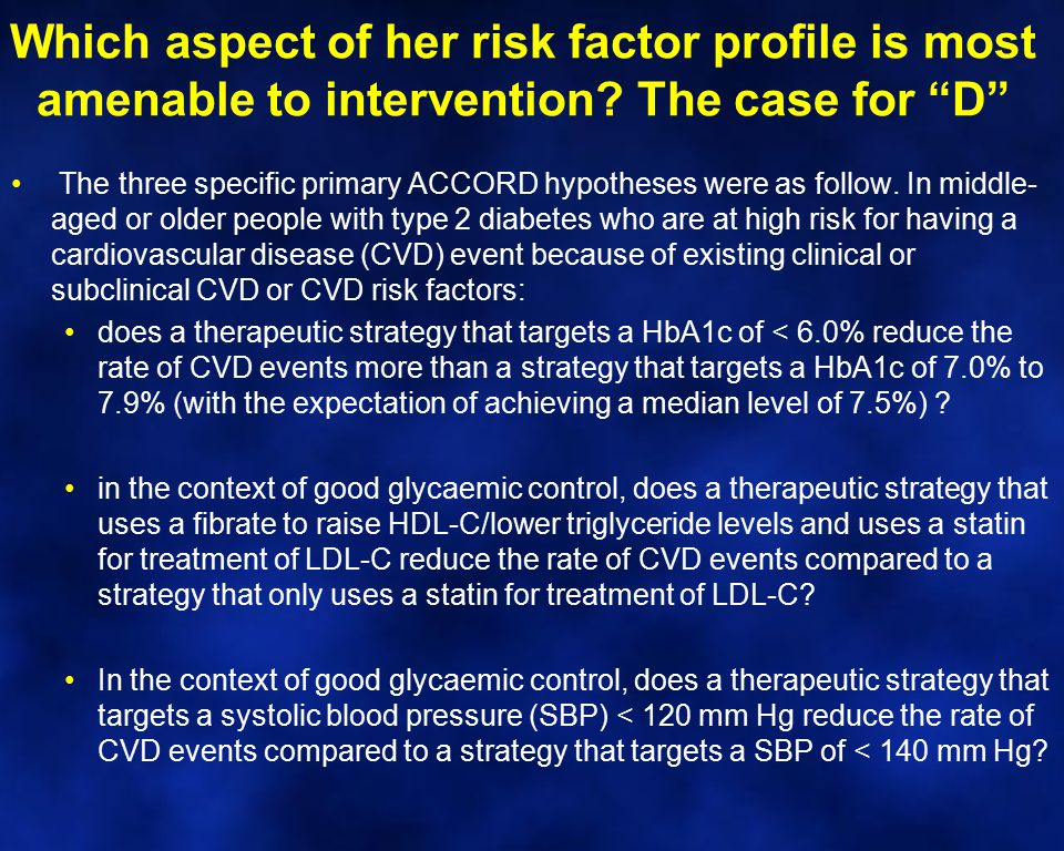 Which aspect of her risk factor profile is most amenable to intervention The case for D