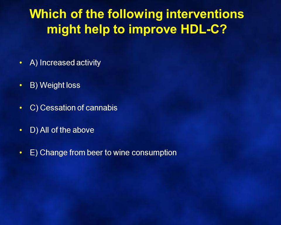 Which of the following interventions might help to improve HDL-C