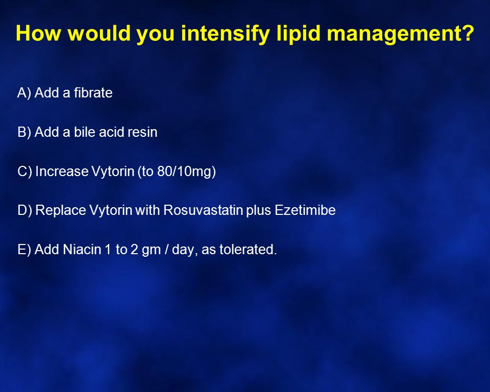 How would you intensify lipid management