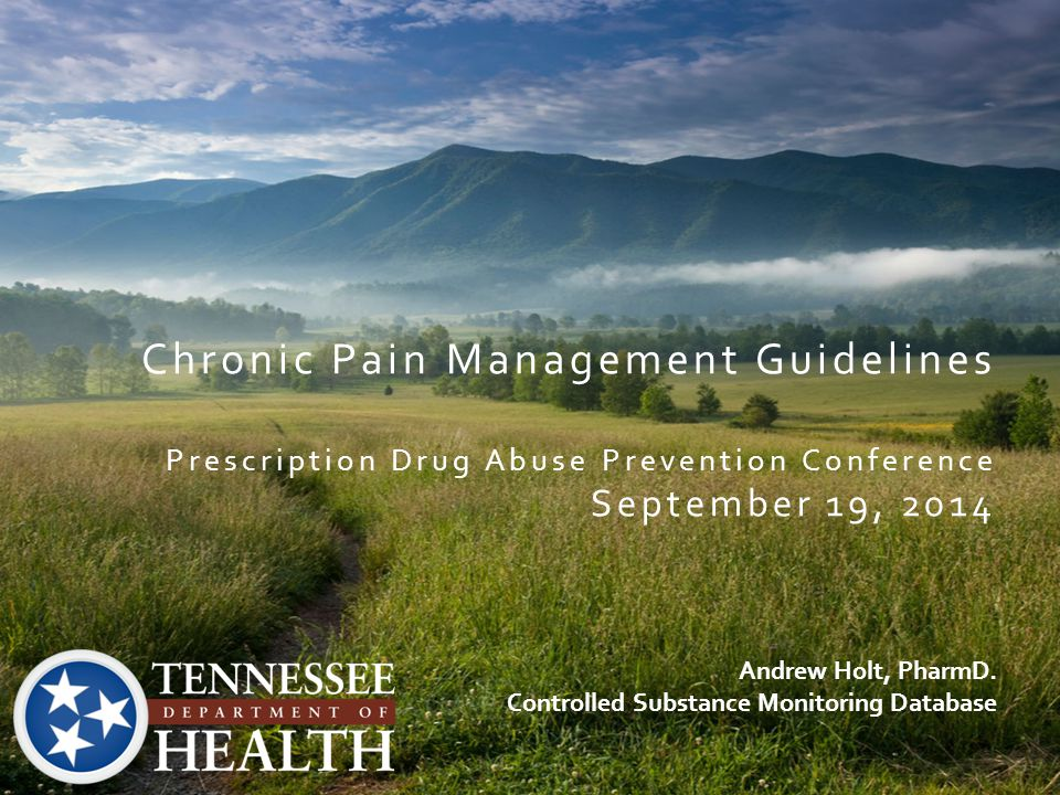 Chronic Pain Management Guidelines Prescription Drug Abuse Prevention Conference September 19, 2014