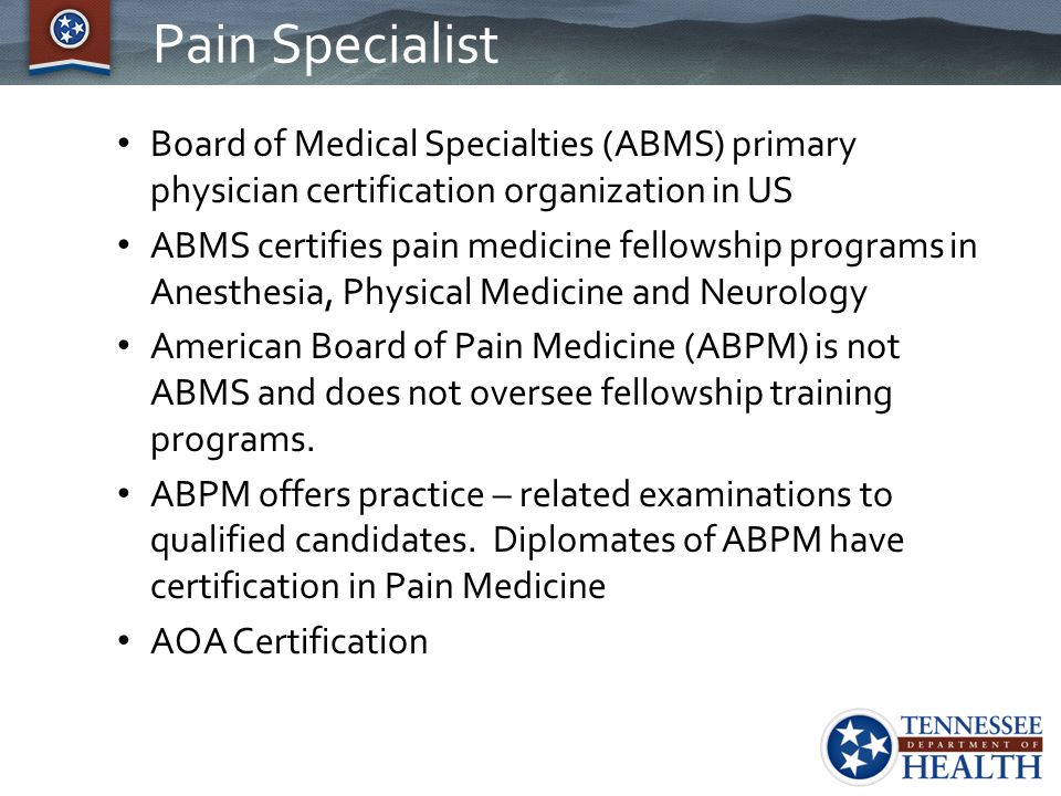 Pain Specialist Board of Medical Specialties (ABMS) primary physician certification organization in US.