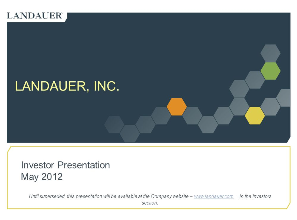 Landauer Inc Investor Presentation May Ppt Download