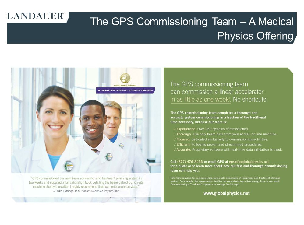 The GPS Commissioning Team – A Medical Physics Offering