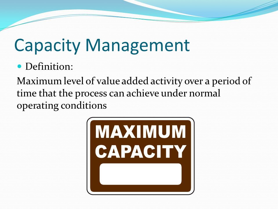 Capacity Management Definition: