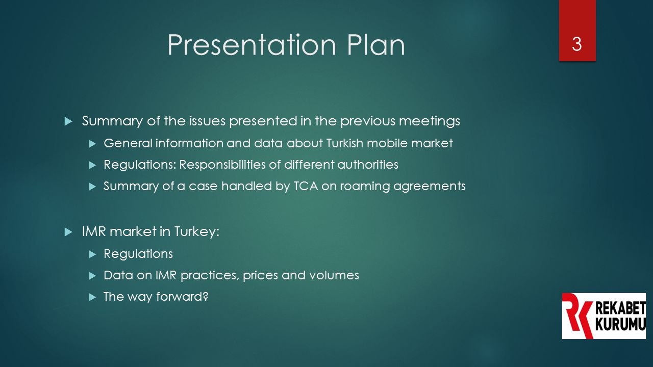 Presentation Plan Summary of the issues presented in the previous meetings. General information and data about Turkish mobile market.
